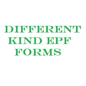 Different kind EPF forms