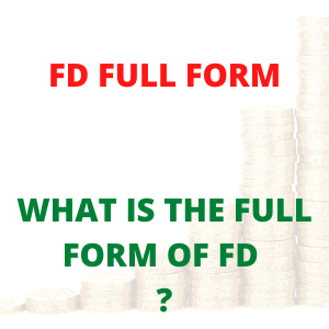 FD FULL FORM WHAT IS THE FULL FORM OF FD